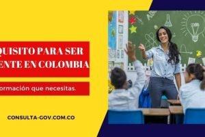 Requisitos para ser docente en Colombia